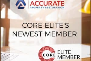 Accurate Property Restoration Joins CORE Elite - Feature