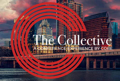 CORE Group Announces: The Collective by CORE - A Unique Industry Conference Experience
