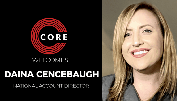 CORE Welcomes Daina Cencebaugh as National Account Director for CORE Membership